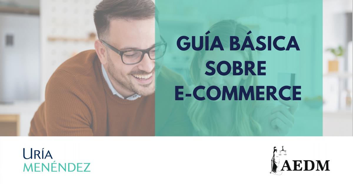 La Guía Básica sobre e-commerce de AEDM y Uría Menéndez